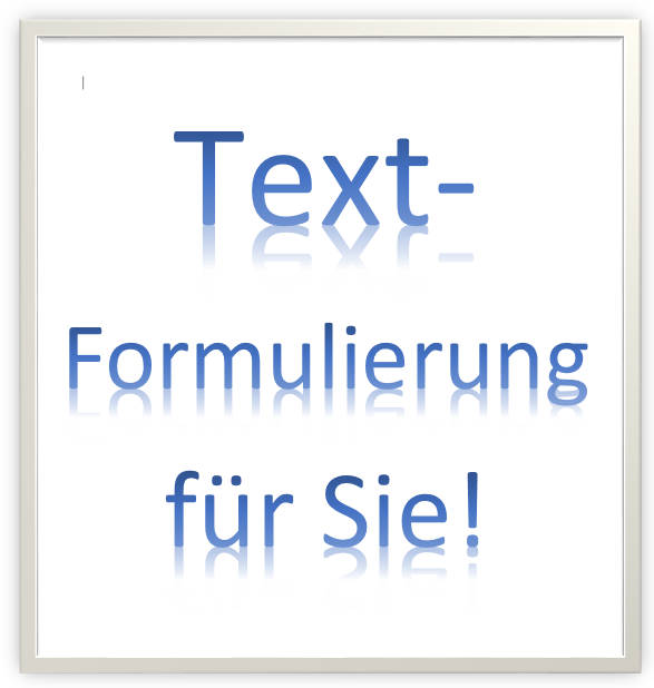 Textformulierung für Sie: Ihr Wunschtext