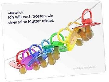 Christliche Postkarte: Bunte Babyschnuller - Jesaja 66,13